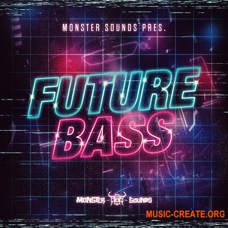 Monster Sounds Present Future Bass (WAV REX) - сэмплы Future Bass