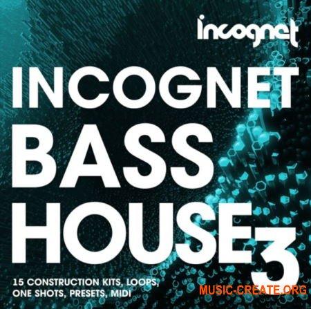 Incognet Bass House Vol.3 (MULTiFORMAT) - сэмплы Bass House