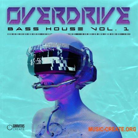 Gravitas Create OVERDRIVE Bass House Vol 1 Bundle (MULTiFORMAT) - сэмплы Bass House