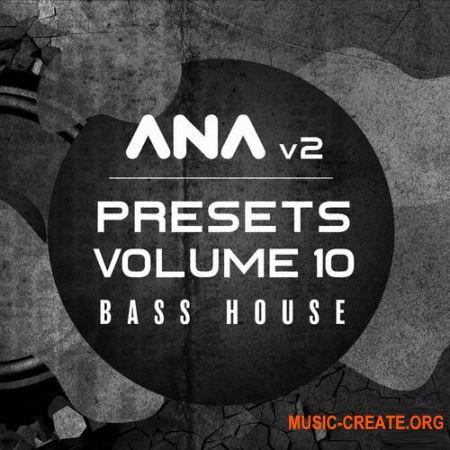 Sonic Academy ANA 2 Presets Vol 10 Bass House (ANA 2 Presets)