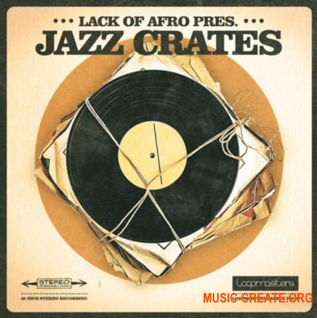 Loopmasters Lack of Afro Presents Jazz Crates (WAV REX) - сэмплы Jazz