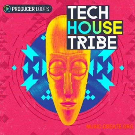 Producer Loops Tech House Tribe (MULTiFORMAT) - сэмплы Tech House, House