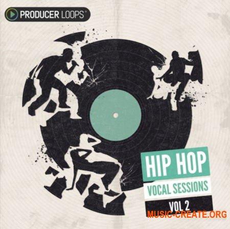 Producer Loops - Hip Hop Vocal Sessions Vol.2 (WAV) - вокальные сэмплы