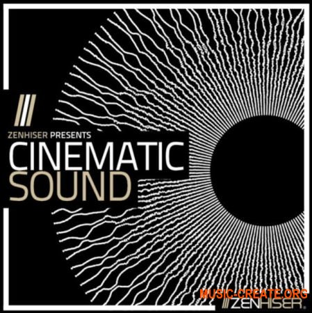 Zenhiser Cinematic Sound (MULTiFORMAT) - кинематографические сэмплы