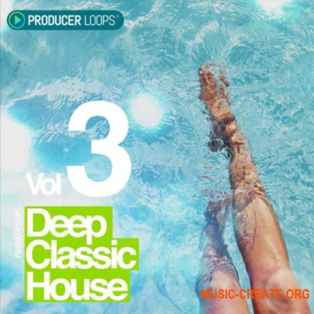 Producer Loops Deep Classic House Vol 3 (MULTiFORMAT) - сэмплы Classic House, Deep House