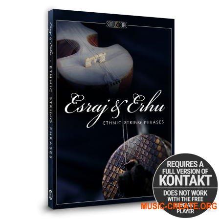 Sonuscore Esraj & Erhu - Ethnic String Phrases (KONTAKT) - библиотека этнических струнных инструментов