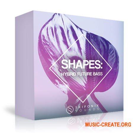 Skifonix Sounds Shapes Hybrid Future Bass (WAV MiDi SERUM) - сэмплы Future Bass