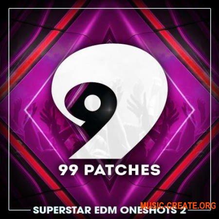 99 Patches Superstar EDM Oneshots 2 (WAV) - сэмплы EDM