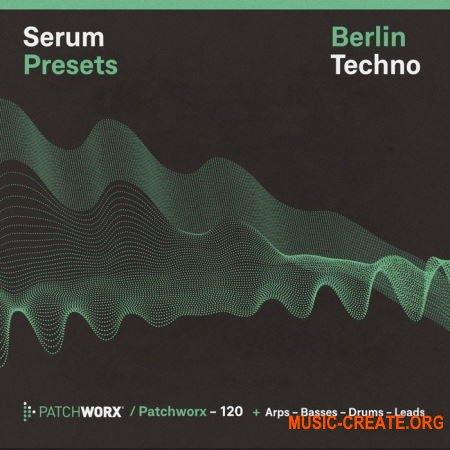Loopmasters - Patchworx - Berlin Techno (WAV MiDi Serum Presets) - сэмплы Techno