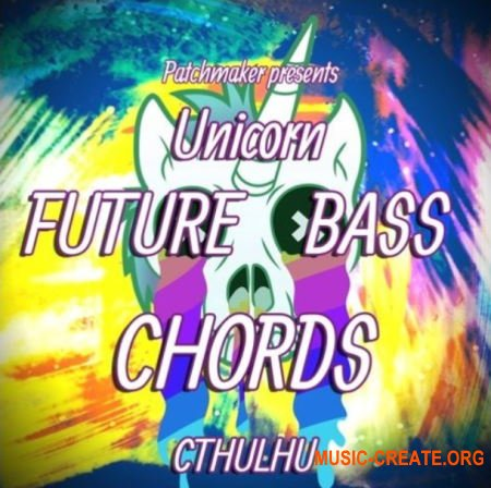 Patchmaker Unicorn Future Bass Chords (XFER RECORDS CTHULHU)