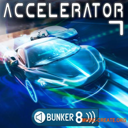 Bunker 8 Digital Labs Accelerator 7 (MULTiFORMAT) - сэмплы Electro House, Industrial, Techno