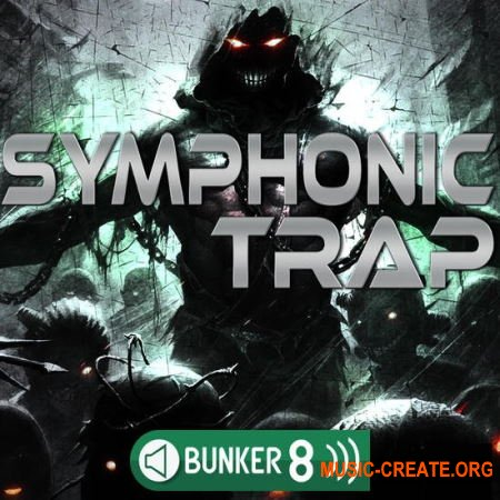 Bunker 8 Digital Labs Symphonic Trap (MULTiFORMAT) - сэмплы Trap