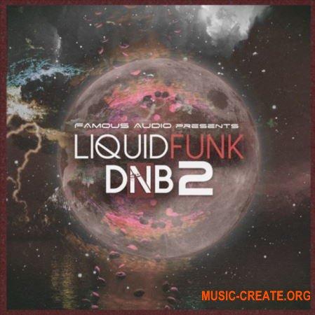 Famous Audio Liquid Funk DnB Vol 2 (WAV) - сэмплы Funk / Liquid DnB