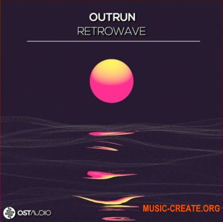 OST Audio OutRun RetroWave (WAV MiDi SPiRE) - сэмплы Synthwave, Vaporwave, Chillwave