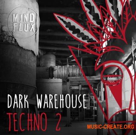 Mind Flux Dark Warehouse Techno 2 (WAV) - сэмплы Techno