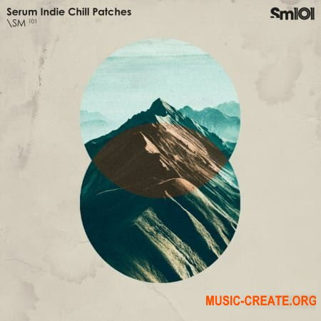 Sample Magic Serum Indie Chill Patches (Serum Presets)