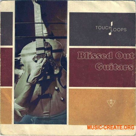 Touch Loops Blissed Out Guitars (WAV) - сэмплы гитар
