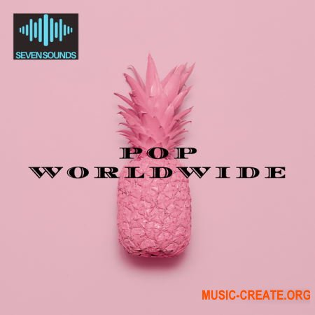 Seven Sounds Pop WorldWide (WAV SYNTH PRESETS) - сэмплы Pop, Future RnB