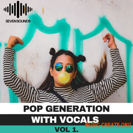 Seven Sounds Pop Generation With Vocals (WAV MiDi SYNTH PRESETS) - сэмплы Pop