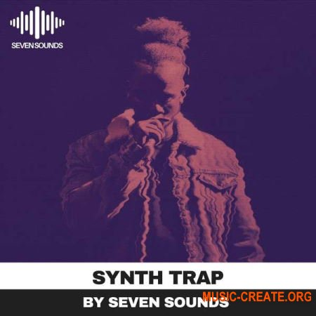Seven Sounds Synth Trap (WAV MiDi SYNTH PRESETS) - сэмплы Synthwave/Retro, Trap Soul