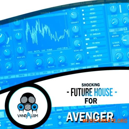 Vandalism Shocking Future House For Avenger (Avenger presets)