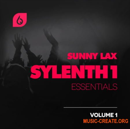 Freshly Squeezed Samples - Sunny Lax Sylenth1 Essentials Volume 1 (Sylenth1 presets)