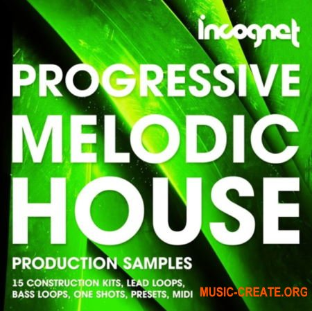 Incognet Progressive and Melodic House (WAV MiDi Massive Spire Sylenth Serum Presets) - сэмплы Progressive House