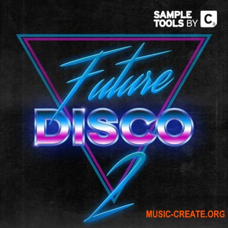 Sample Tools by Cr2 Future Disco 2 (WAV) - сэмплы Disco House, Funky House