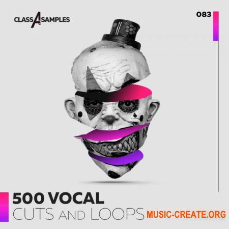 Class A Samples 500 Vocal Cuts and Loops (MULTiFORMAT) - вокальные сэмплы