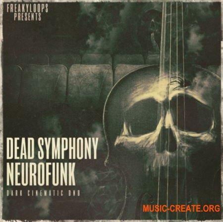 Freaky Loops Dead Symphony Neurofunk (WAV) - сэмплы Neurofunk