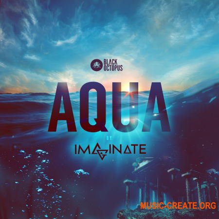 Black Octopus Sound Imaginate Aqua (MULTiFORMAT) - сэмплы Dubstep, EDM, Hip Hop