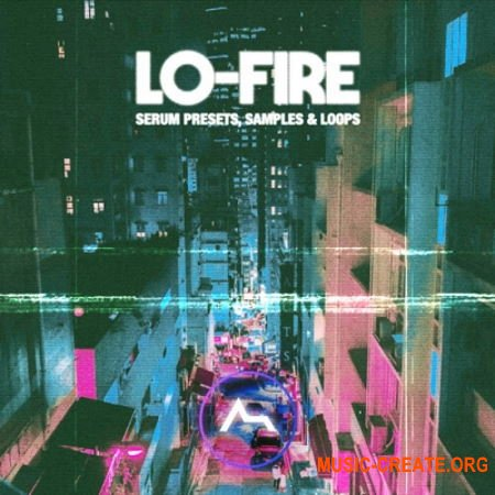 ADSR Sounds LO-FIRE (WAV FXP) - сэмплы Lofi Hip-Hop, Chill Hop, Downtempo Trap