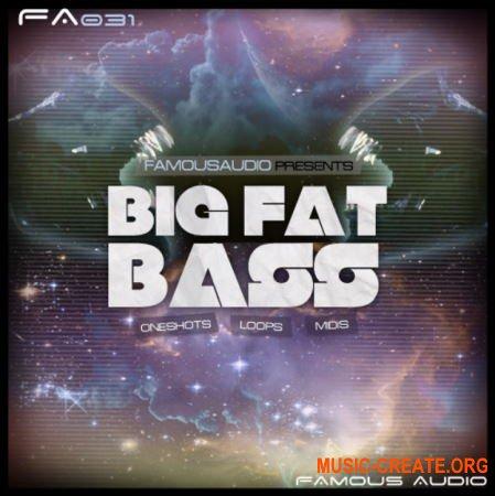 Famous Audio Big Fat Bass (WAV MiDi) - сэмплы Bass, EDM