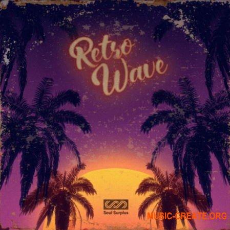 Soul Surplus Retro Wave (WAV) - сэмплы Hip Hop, Rap