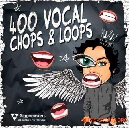 Singomakers 400 Vocal Chops and Loops (MULTiFORMAT) - вокальные сэмплы