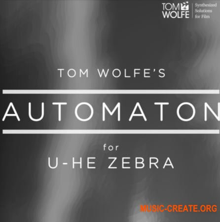 Tom Wolfe Automaton (U-he Zebra 2 presets)