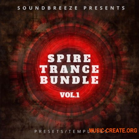 Soundbreeze Spire Trance Bundle Vol. 1 (Spire FL Studio)