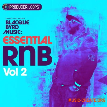 Producer Loops Blacque Byrd Music Essential RnB Vol 2 (MULTiFORMAT) - сэмплы RnB