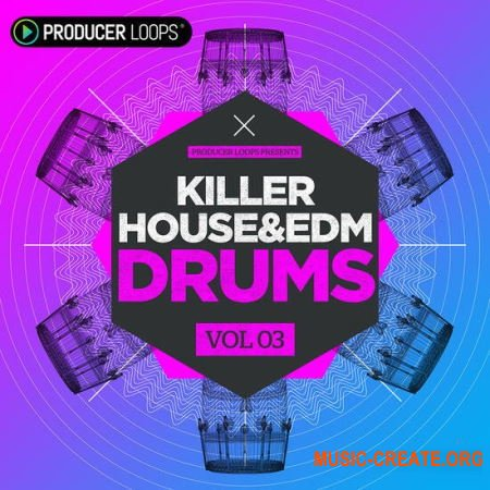 Producer Loops Killer House and EDM Drums Vol 3 (WAV) - сэмплы EDM, House