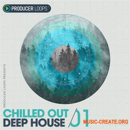Producer Loops Chilled Out Deep House Vol 1 (MULTiFORMAT) - сэмплы Deep House