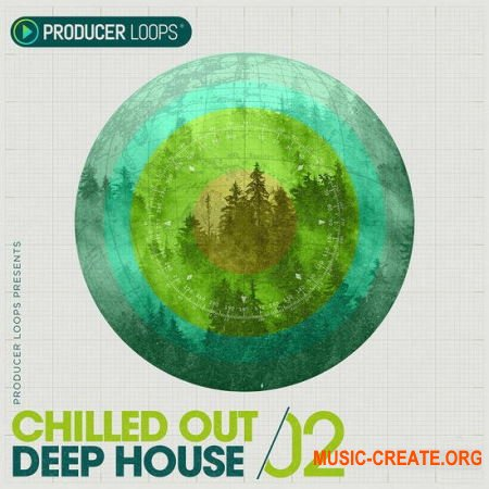 Producer Loops Chilled Out Deep House Vol 2 (MULTiFORMAT) - сэмплы Deep House