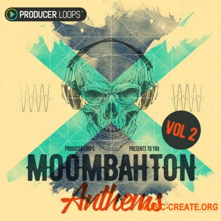 Producer Loops Moombahton Anthems Vol 2 (MULTiFORMAT) - сэмплы Moombahton