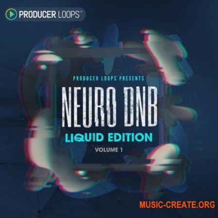 Producer Loops Neuro DnB Liquid Edition (MULTiFORMAT) - сэмплы DnB