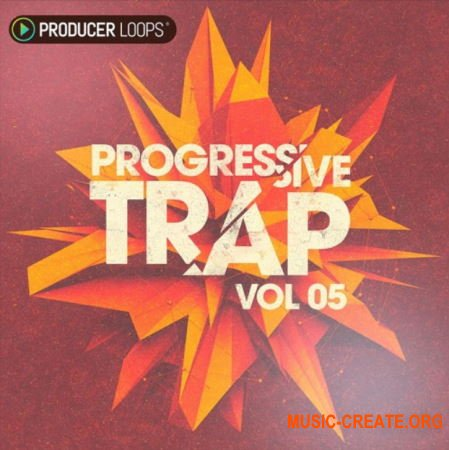 Producer Loops Progressive Trap Vol 5 (MULTiFORMAT) - сэмплы Trap