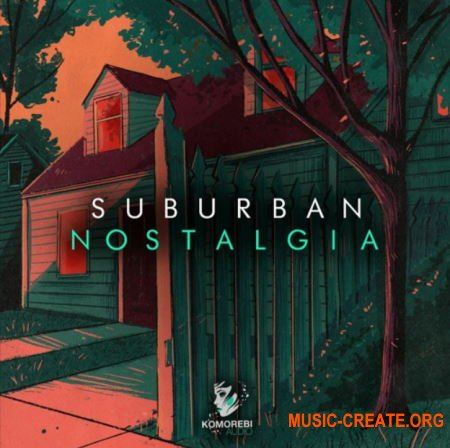 Komorebi Audio Suburban Nostalgia (WAV) - кинематографические сэмплы