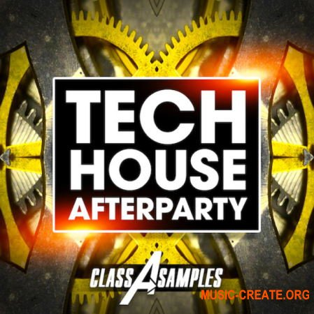 Class A Samples Tech House Afterparty (WAV) - сэмплы Tech House