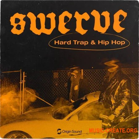 Origin Sound SWERVE (WAV) - сэмплы Trap, Hip Hop