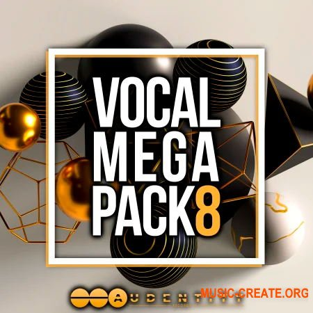 Audentity Records Vocal Megapack 8 (WAV SERUM SPiRE SYLENTH1) - вокальные сэмплы