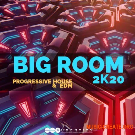 Audentity Records Big Room 2k20 (WAV SERUM SPiRE) - сэмплы Progressive House, EDM