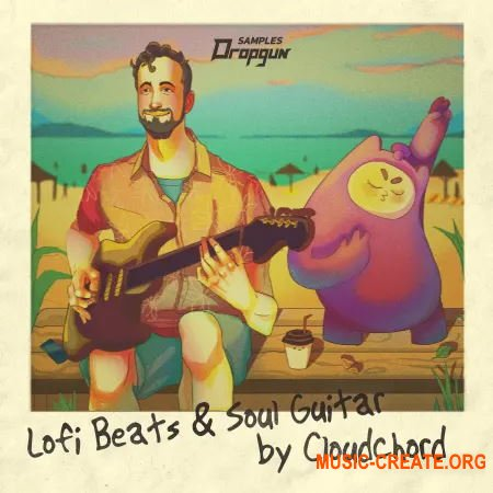 Dropgun Samples Lofi Beats & Soul Guitar by Cloudchord (WAV SERUM SYLENTH1) - сэмплы LO-FI Hip Hop
